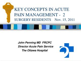 KEY CONCEPTS IN ACUTE PAIN MANAGEMENT -  2 SURGERY RESIDENTS    Nov. 15, 2011