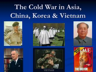 The Cold War in Asia, China, Korea & Vietnam