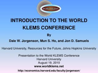 INTRODUCTION TO THE WORLD  KLEMS CONFERENCE