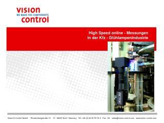 High Speed online - Messungen  In der Kfz - Gl�hlampenindustrie