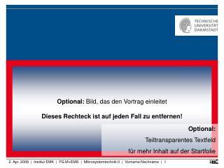 Optional:  Bild, das den Vortrag einleitet Dieses Rechteck ist auf jeden Fall zu entfernen!
