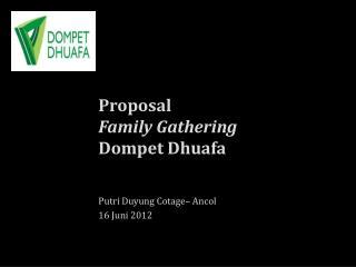 Proposal  Family Gathering Dompet Dhuafa