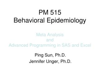 PM 515 Behavioral Epidemiology Meta Analysis  and  Advanced Programming in SAS and Excel