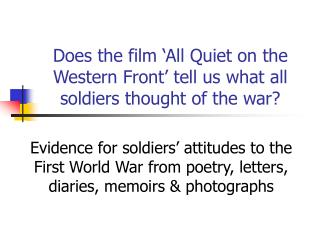 Does the film  All Quiet on the Western Front  tell us what all soldiers thought of the war