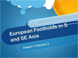 European Footholds in S and SE Asia