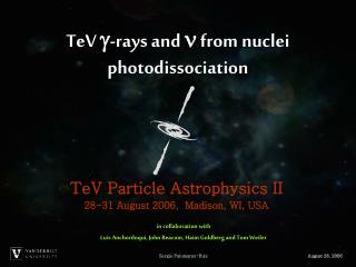 TeV   -rays and    from nuclei photodissociation