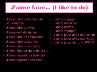 J'aime faire… (I like to do)