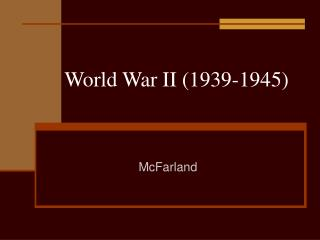 World War II (1939-1945)
