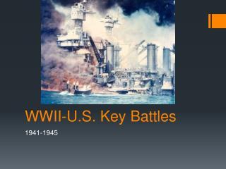 WWII-U.S. Key Battles