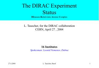 The DIRAC Experiment  Status DI meson  R elativistic  A tomic  C omplex