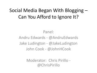 Social Media Began With Blogging – Can You Afford to Ignore It?