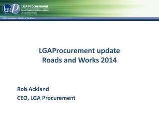 LGAProcurement update Roads and Works 2014