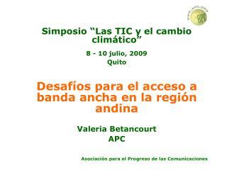 """Simposio """"Las TIC y el cambio clim ático """"  8 - 10 julio, 2009 Quito"""