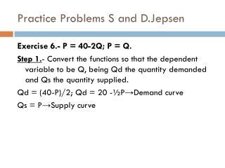 Practice Problems  S and  D.Jepsen
