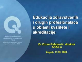 Edukacija zdravstvenih i drugih profesionalaca u oblasti kvalitete i akreditacije