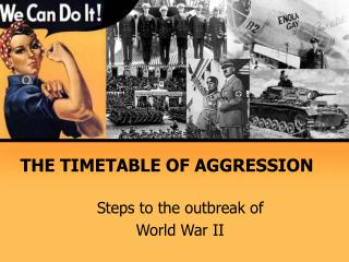 THE TIMETABLE OF AGGRESSION
