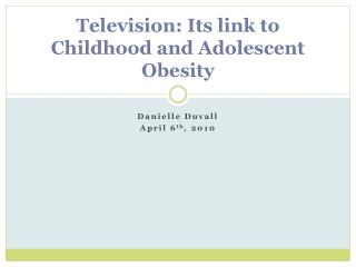 Television: Its link to Childhood and Adolescent Obesity