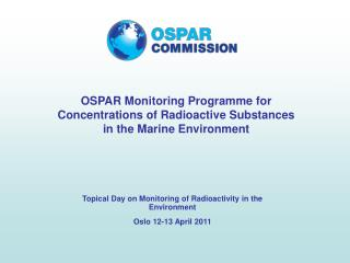 OSPAR Monitoring Programme for Concentrations of Radioactive Substances in the Marine Environment