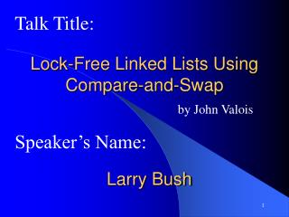 Lock-Free Linked Lists Using Compare-and-Swap