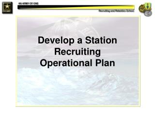 Develop a Station Recruiting Operational Plan