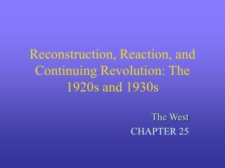 Reconstruction, Reaction, and Continuing Revolution: The 1920s and 1930s