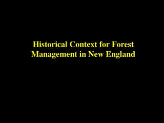 Historical Context for Forest Management in New England