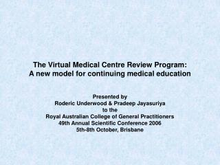 The Virtual Medical Centre Review Program:  A new model for continuing medical education