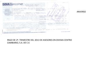 PAGO DE 2º. TRIMESTRE DEL 2013 DE ASESORES EN DIVISAS CENTRO  CAMBIARIO, S.A. DE C.V.