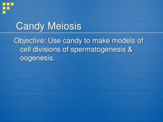 Candy Meiosis