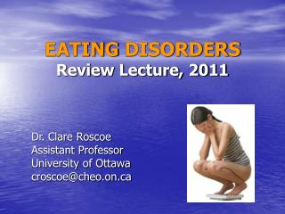 EATING DISORDERS Review Lecture, 2011