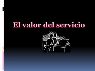 El valor del servicio