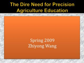 The Dire Need for Precision                             Agriculture Education