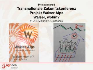 Photoprotokoll  Transnationale Zukunftskonferenz Projekt Walser Alps Walser, wohin?