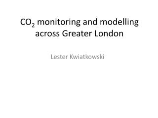 CO 2  monitoring and modelling across Greater London