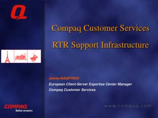 Compaq Customer Services RTR Support Infrastructure