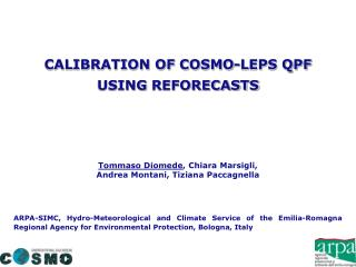 CALIBRATION OF COSMO-LEPS QPF USING  REFORECASTS