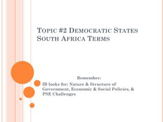 Topic #2 Democratic States South Africa Terms
