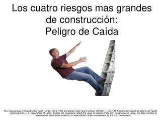 Los cuatro riesgos mas grandes de construcción: Peligro de Caída