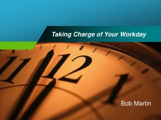 Taking Charge of Your Workday