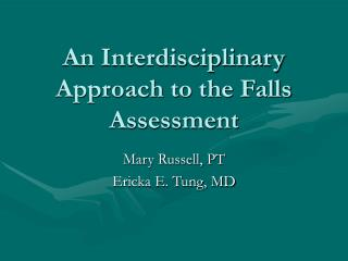 An Interdisciplinary Approach to the Falls Assessment