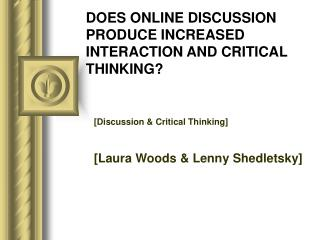 DOES ONLINE DISCUSSION PRODUCE INCREASED INTERACTION AND CRITICAL THINKING?