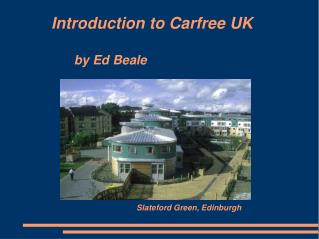 Introduction to Carfree UK by Ed Beale