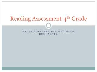 Reading Assessment-4 th  Grade