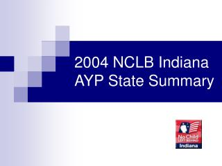 2004 NCLB Indiana AYP State Summary