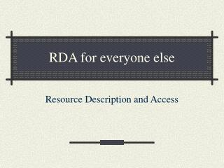 RDA for everyone else