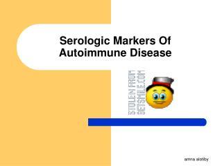 Serologic Markers Of Autoimmune Disease
