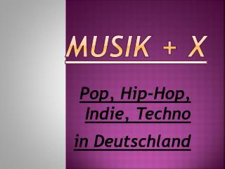Musik + X