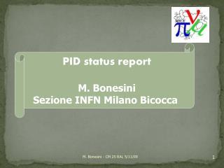 PID status report M.  Bonesini Sezione  INFN Milano  Bicocca