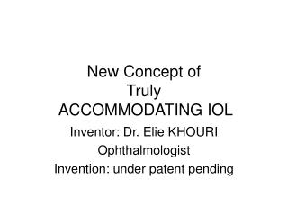 New Concept of Truly  ACCOMMODATING IOL