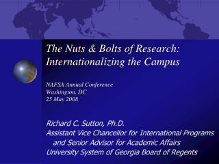 Richard C. Sutton, Ph.D. Assistant Vice Chancellor for International Programs